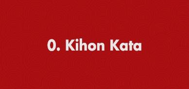 0. Kihon Kata